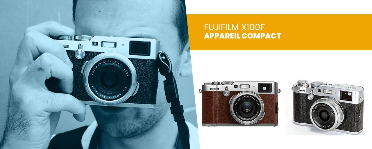Avis Fujifilm X100F et test du produit par nos soins