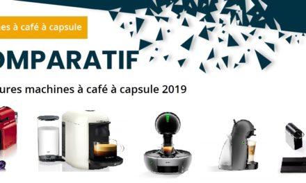 Comparatif machines à café à capsule 2019