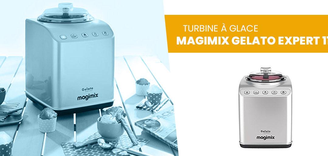 Avis sur la turbine à glace Magimix Gelato Expert 11680 par nos soins
