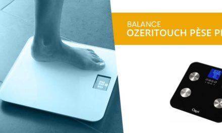 Balance inpédancemètre OzeriTouch et connectée : découvrez notre avis complet