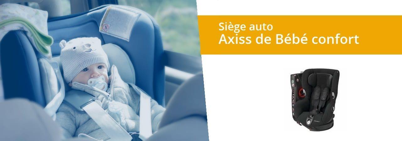Tout sur le siège auto Axiss de Bébé Confort