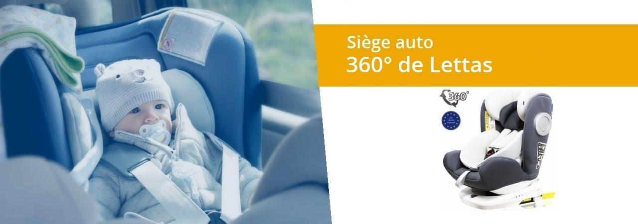 Siège auto Lettas 360° et rehausseur : découvrez notre test/avis complet !