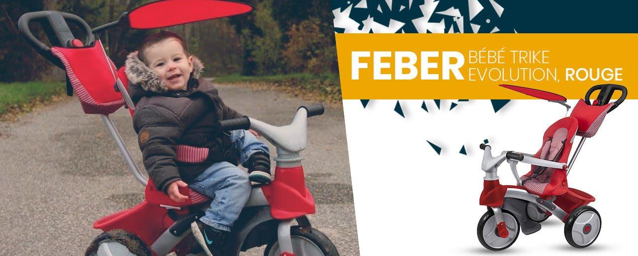 Avis et caractéristiques Tricycle Feber – bébéTrike Evolution