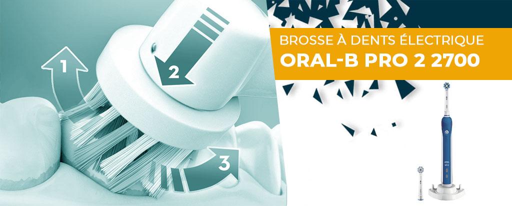 Avis brosse à dent électrique Oral-B Pro 2 2700