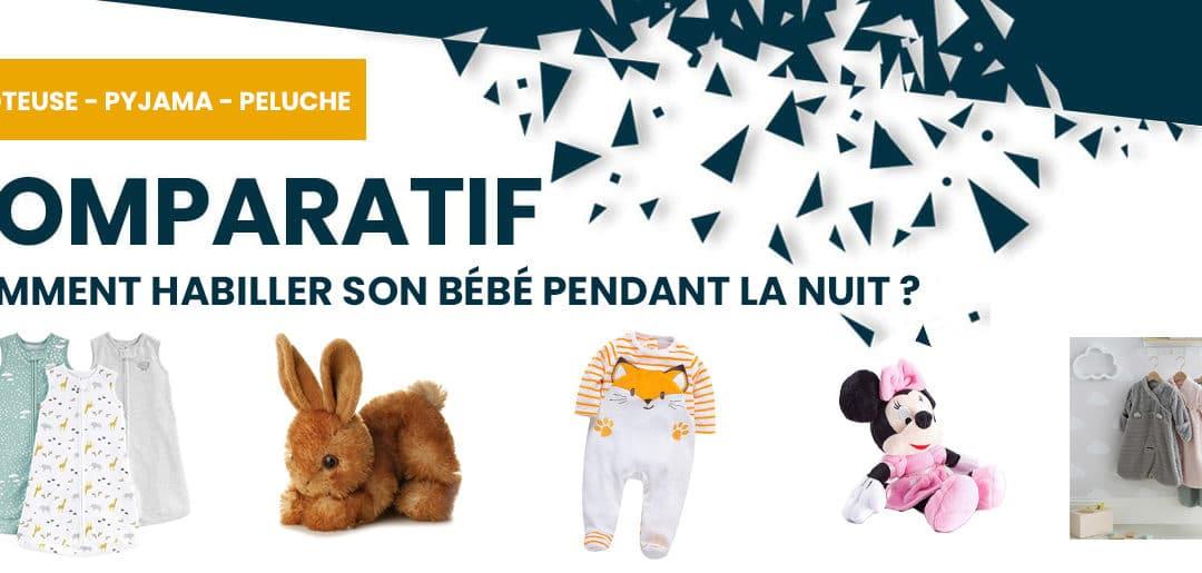 Gigoteuse, pyjama et peluche : comment habiller son bébé pendant la nuit?